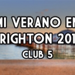 Día 1 y 2 de Brighton Club 5 (01 y 02/07)