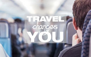 travel changes you